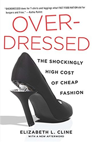 Screenshot_2018-08-14 Overdressed The Shockingly High Cost of Cheap Fashion by Elizabeth Cline - Google Search.png