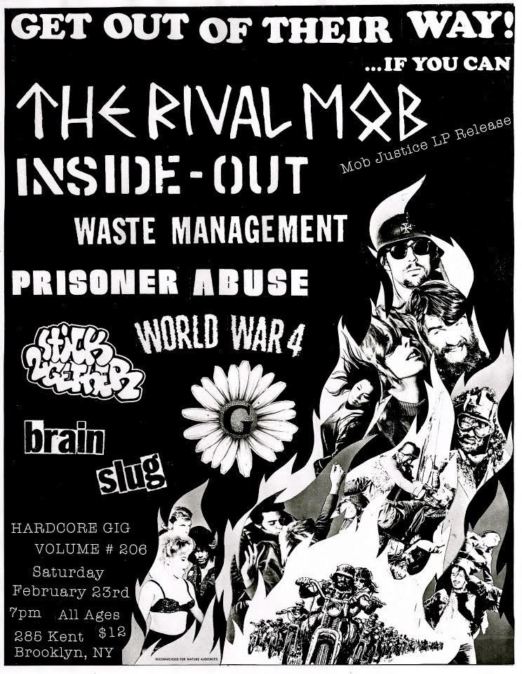 "6) The Rival Mob - This is from the Brooklyn record release for the Mob Justice 12"". I had the image laying around for a few months (lifted from the poster of a trashy 1970's biker flick) and when I got asked to make something for this show, it only made sense. Inside Out NYC ended up dropping, probably so they could go shop at the beatest mall instead. I was convinced I got a concussion during Waste Management, but as it turns out I just got punched really fucking hard in the head."