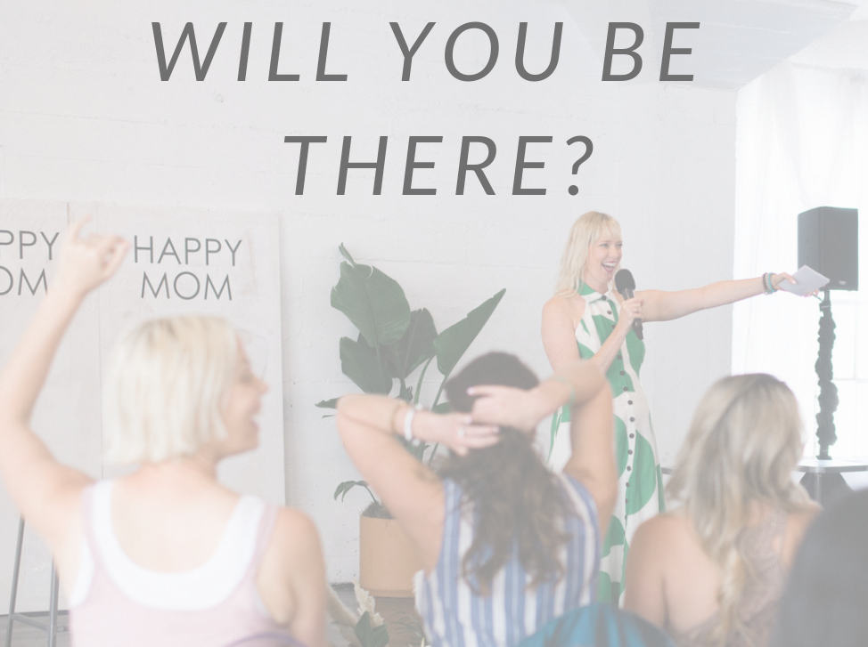 """Text reading """"Will You Be There?"""" on image of 2018 Happy Mom Conference with host Haely White interacting with a crowd of excited moms"""