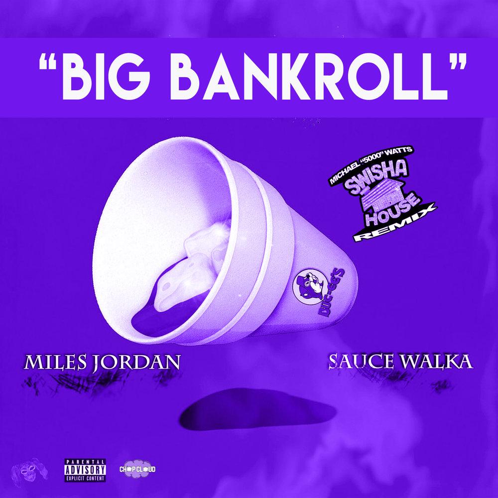 MilesAirJordan - Big Bankroll.jpg