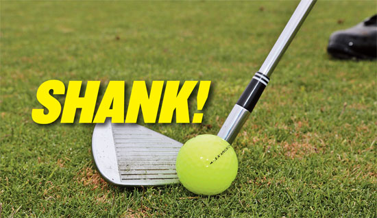 A SHANK IS WHEN YOU HIT THE BALL MORE TOWARD THE HOZEL OF THE CLUB.