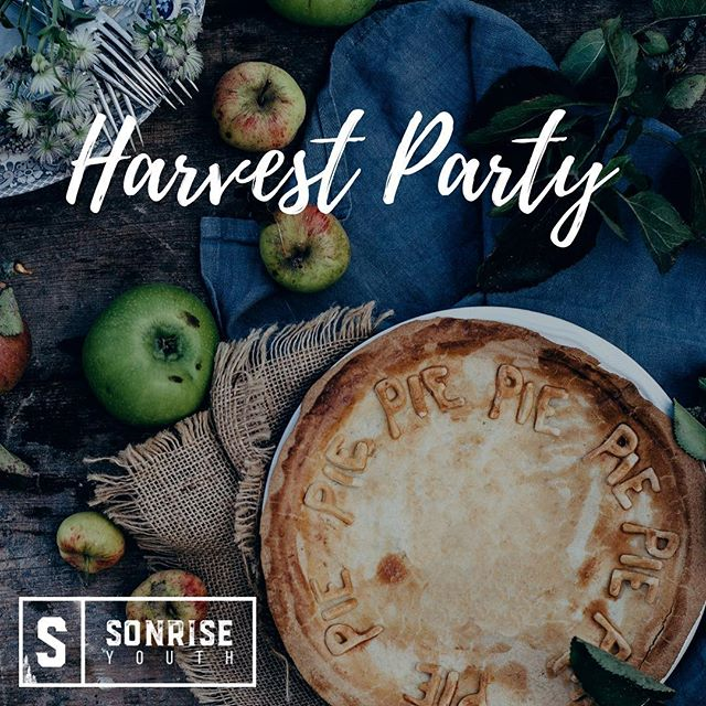 Join us tonight for our Harvest Party! It will be a blast! #sonriseyouth