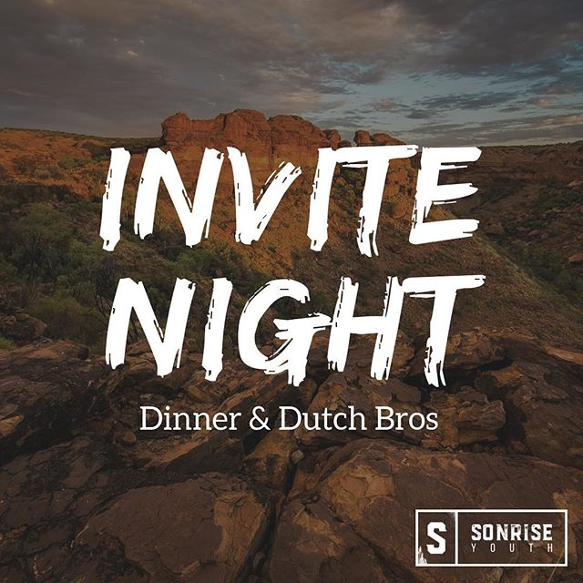 Invite Night is this Sunday! We will have dinner and a performance from Beyond Fire! Invite a friend and take home some Dutch Bros. #sonriseyouth #invitenight