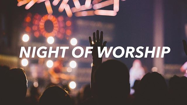 Night of Worship is this Friday at 7PM! #savethedate