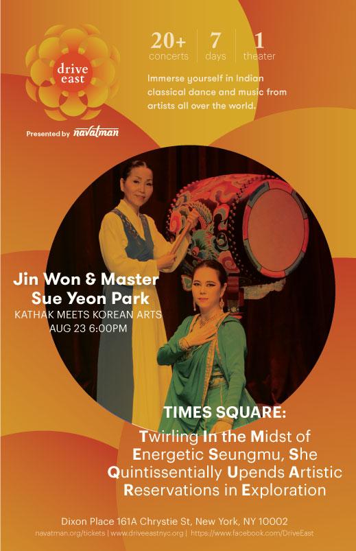 "DRIVE EAST 2017: JIN WON & MASTER SUE YEON PARK  ""Kathak meets Korean Arts"""
