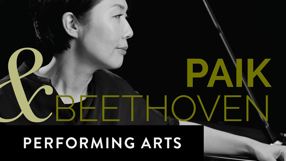 Paik & Beethoven   Friday, February 15, 2019, 8:00pm-9:45pm Saturday, February 16, 2019, 8:00pm-9:45pm Sunday, February 17, 2019, 5:00pm-6:45pm