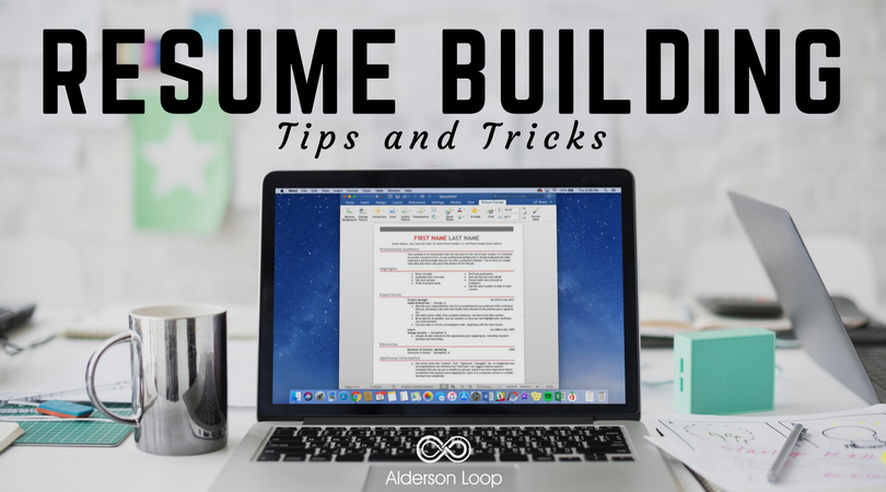 alderson loop resume building tips tricks