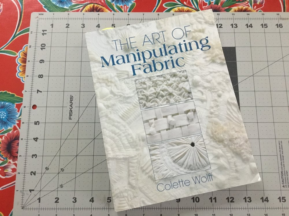 The Art of Manipulating Fabric , by Colette Wolff