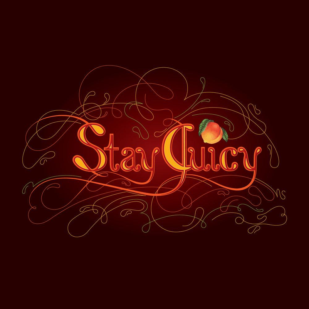 stay juicy.jpg