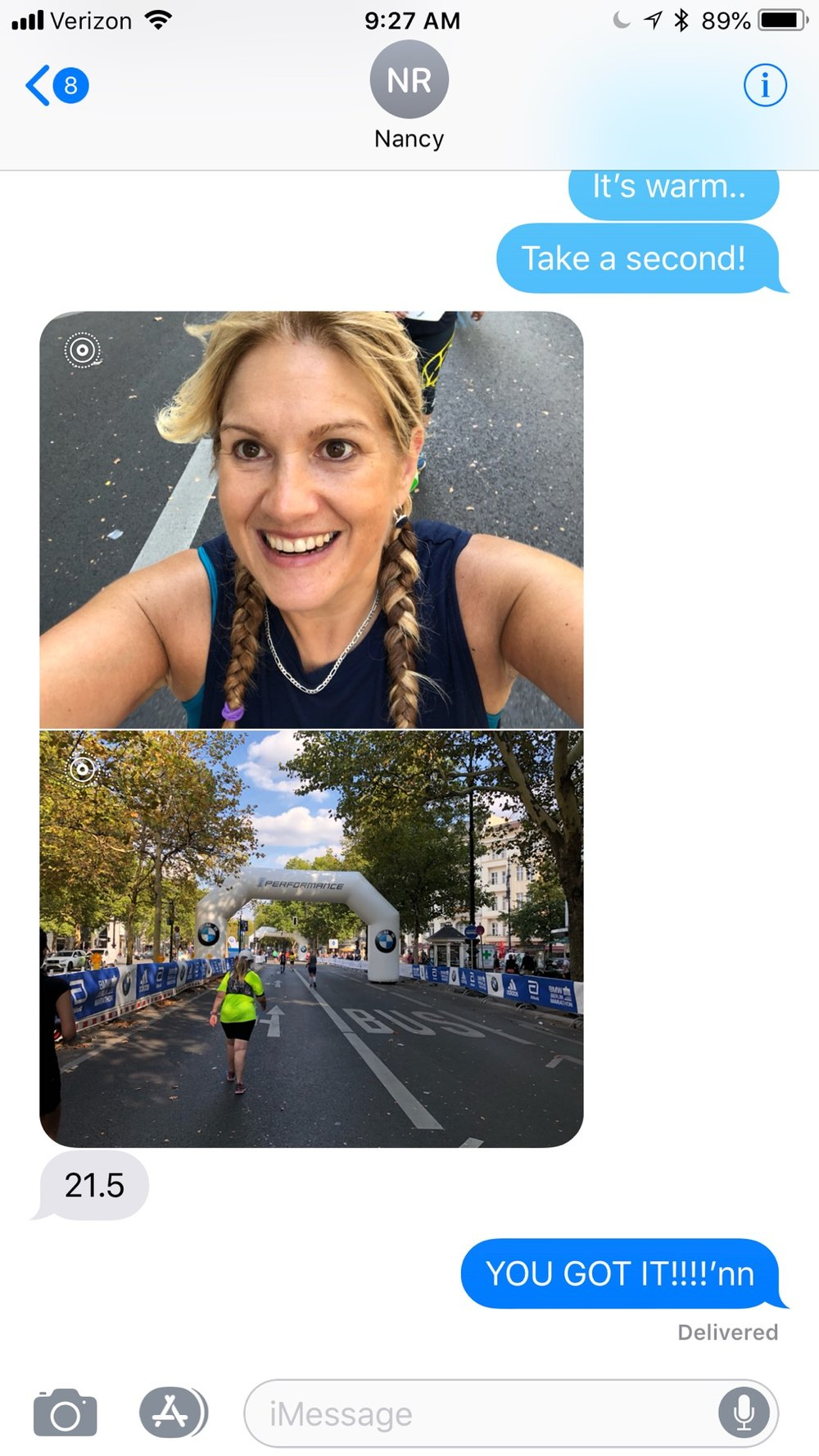 Nancy is infamous for sending pics and video's to Jessica while she's running a marathon ;)