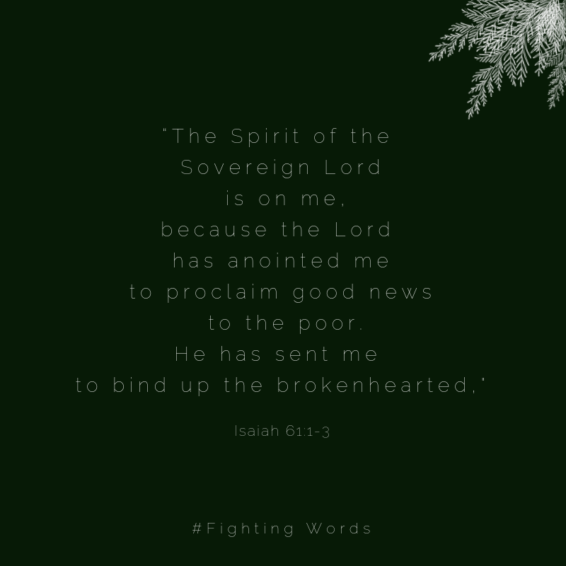 """""""The Spirit of the Sovereign Lord is on me,because the Lord has anointed meto proclaim good news to the poor.He has sent me to bind up the brokenhearted,.png"""
