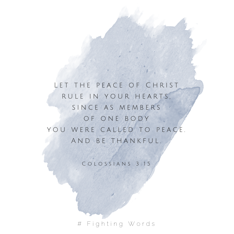 Let the peace of Christ rule in your hearts, since as members of one body you were called to peace. And be thankful. Add subheading.png
