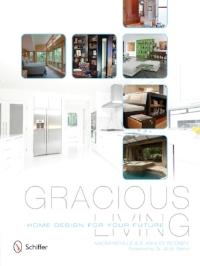 Gracious Living - Gracious Living: Home Design for Your Future, Hardcover – July 28, 2013Schiffer Press