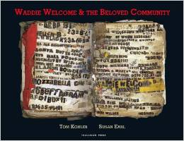 Waddie Welcome and The Beloved Community By: Tom Kohler and Susan Earl