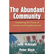 The Abundant Community: Awakening the Power of Families and Neighbourhoods