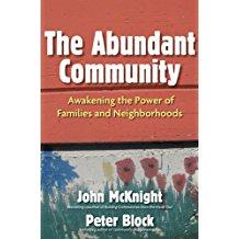 The Abundant Community: Awakening the Power of Families and Neighbourhoods