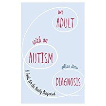 An Adult with an Autism Diagnosis A Guide for the Newly Diagnosed.jpg