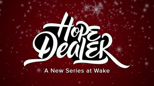 Hope Dealer Week 1 Wake Church Love God Love People Norman Ok