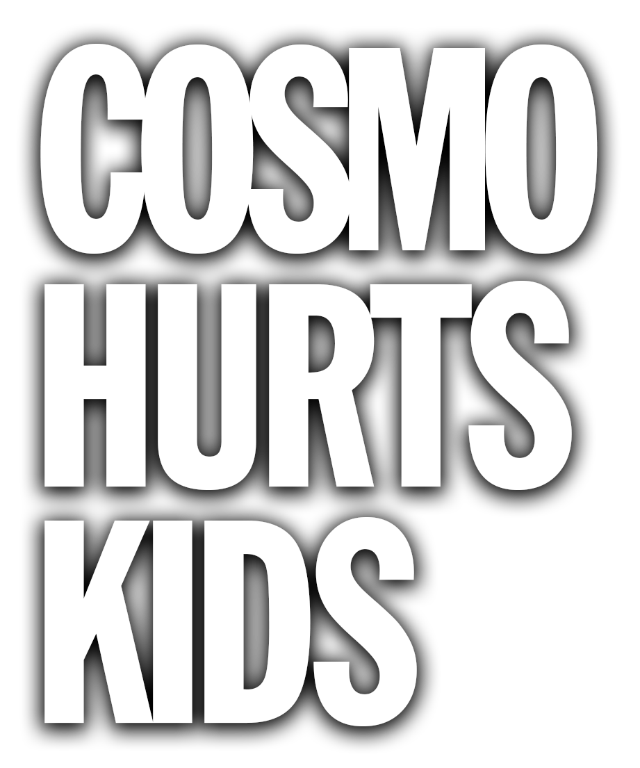 COSMO Hurts Kids