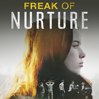 FREAK OF NURTURE  Feature Film   Online, Grade & VFX