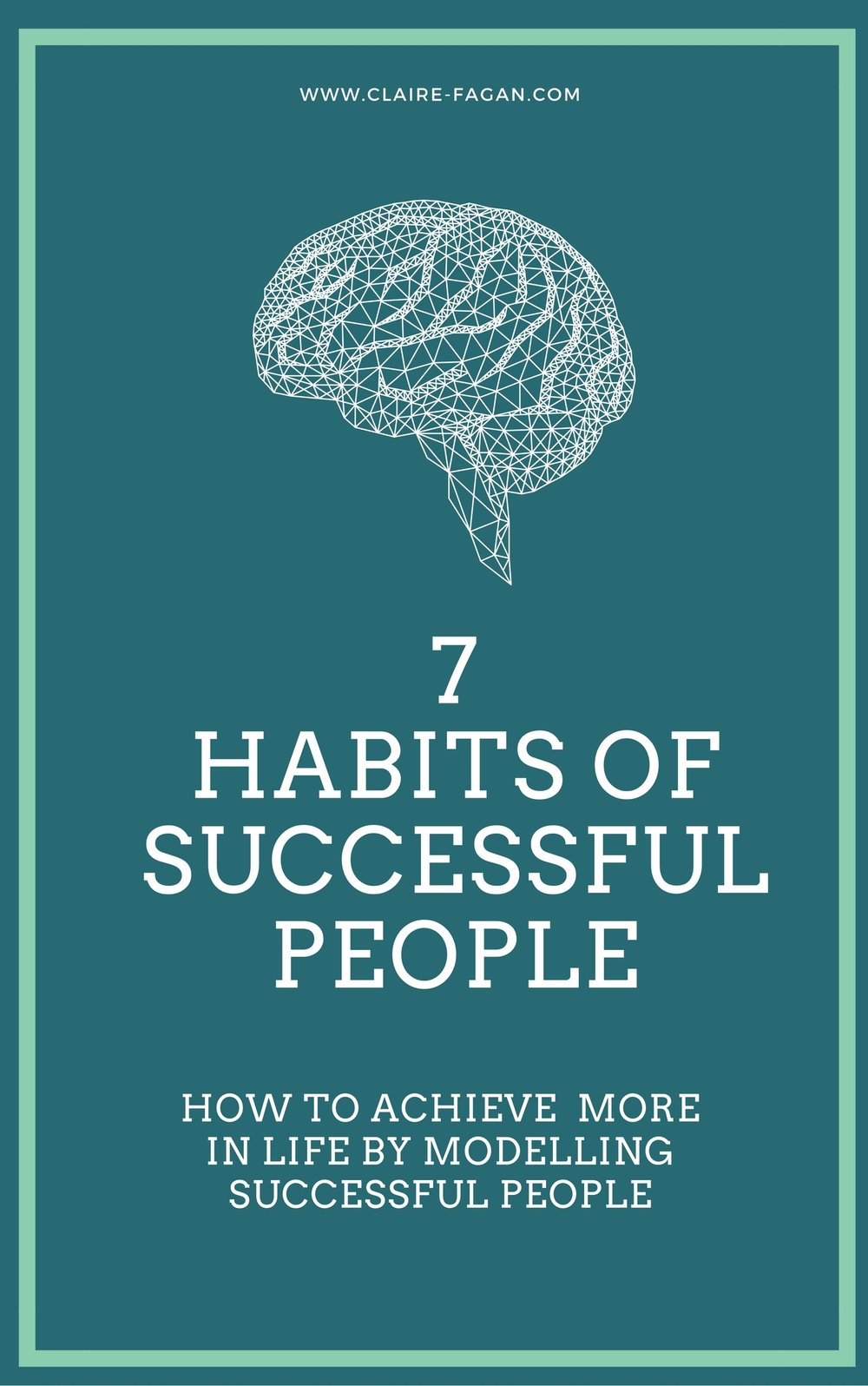 7 Habits of successful people - Get Instant Access To The 7 Traits of Successful People And Discover How To Achieve More in Life By Modelling What Successful People Do