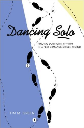 Dancing Solo: Finding Your Own Rhythm in a Performance-Driven World - Dr. Timothy Green