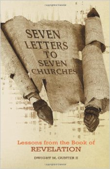 Seven Letters To Seven Churches - Dr. Dwight M. Gunter, II