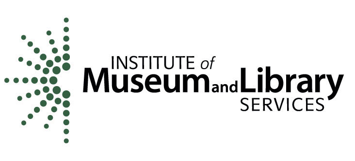 This project was made possible by  the Institute of Museum and Library Services LG-25-12-0577-12