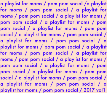 a playlist for moms_vol1.jpg