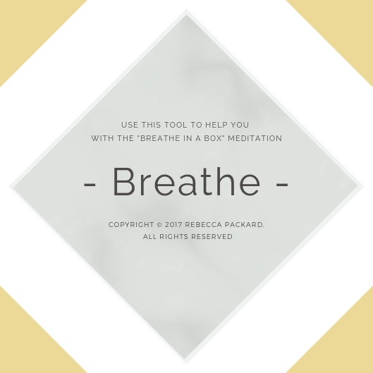 "Print out this tools to help you count through and strengthen your ""Breath in a Box"" meditation."