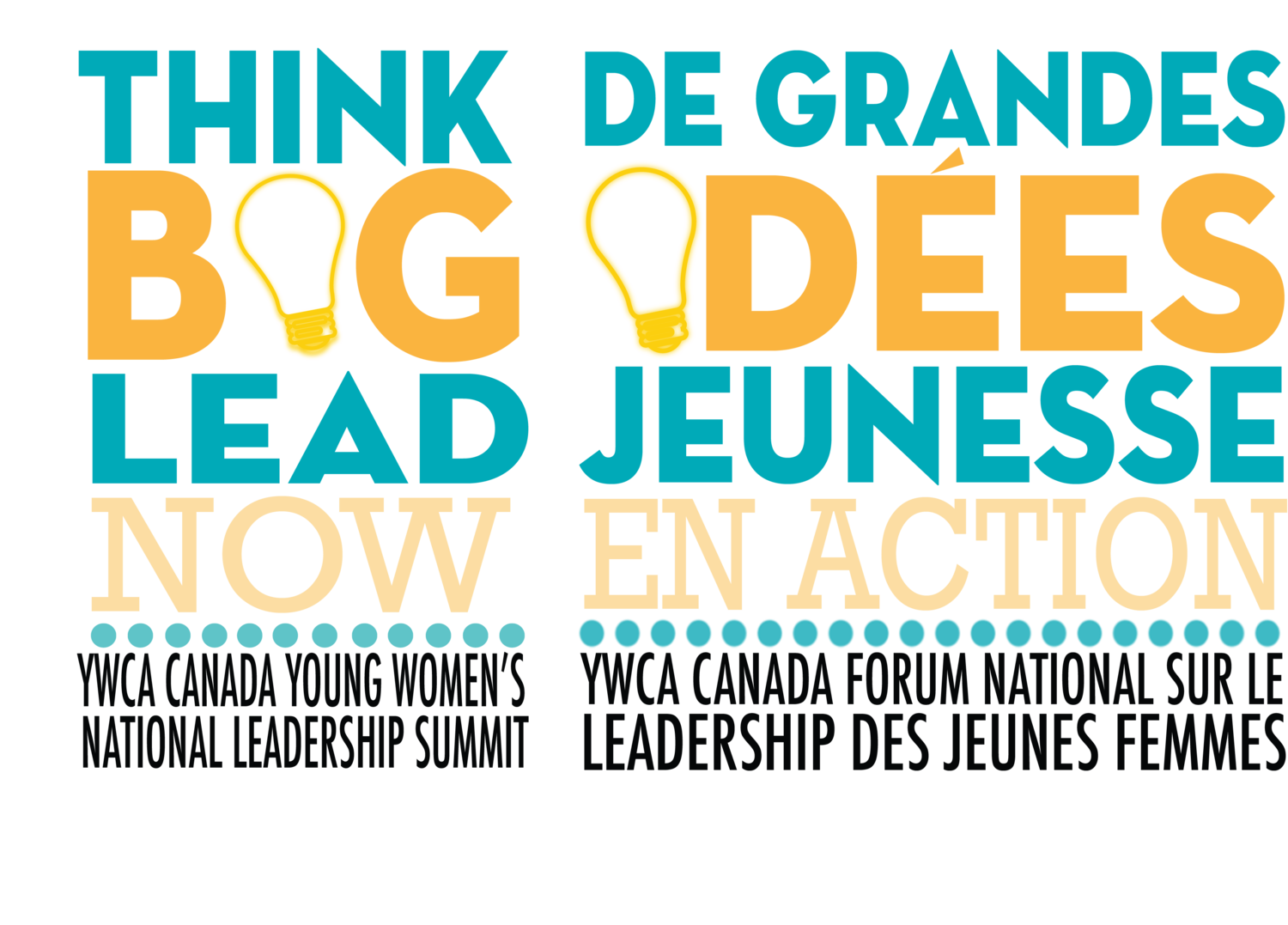 Think Big! Lead Now! De Grandes Idées! Jeunesse en Action!