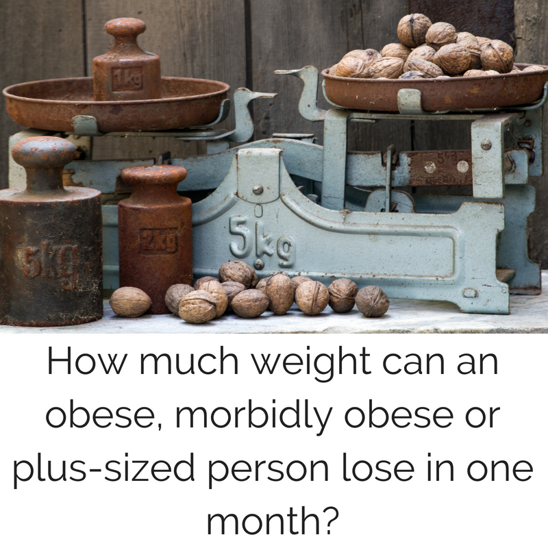 How much weight can an obese, morbidly obese or plus-sized person lose in one month_.png