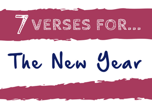 7 VERSES FOR... The New Year — Grace In Season