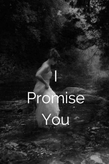 I Promise You.... (1).jpg