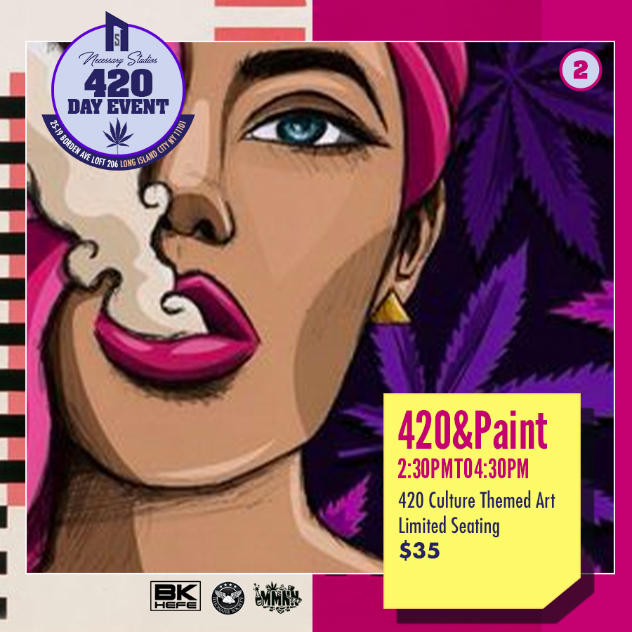 420 N Paint $35 - Session 1, 420 Party Entry