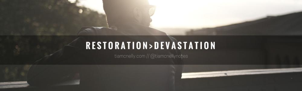 Restoration-devastation.png