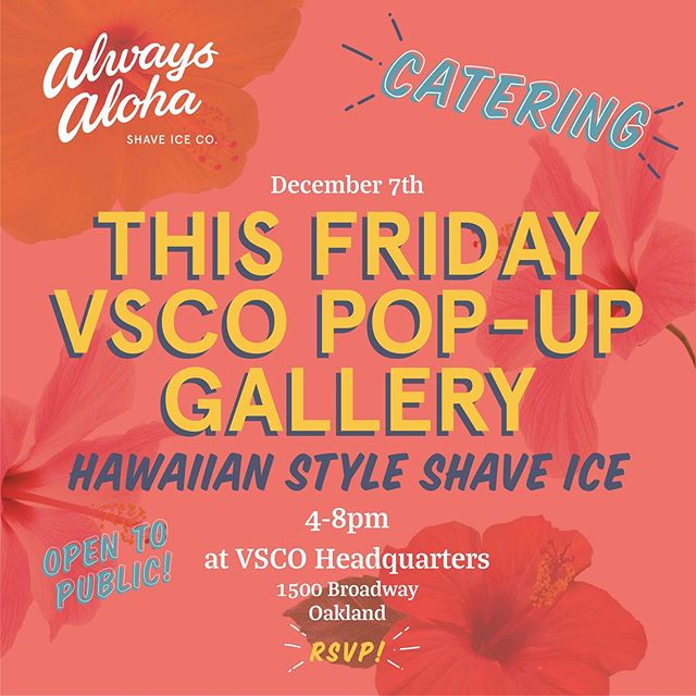 """I've been using the @vsco app to edit social media content for years. Can you imagine how excited I was when @aoctaviusw reached out to @alwaysalohashaveiceco to cater at their """"Come Closer Oakland"""" pop-up gallery!! #sostoked #fueledbyshaveice • RSVP!! at VSCO HQ 1500 Broadway, Oakland TODAY!! 12/7 Friday 4-8pm"""