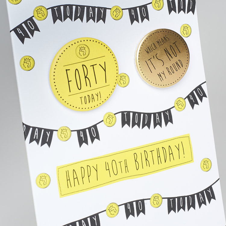 40th Birthday Badge Greeting Card 349 95C609BC 4A4D 4C3E A234 136F7ADEF8A9jpeg