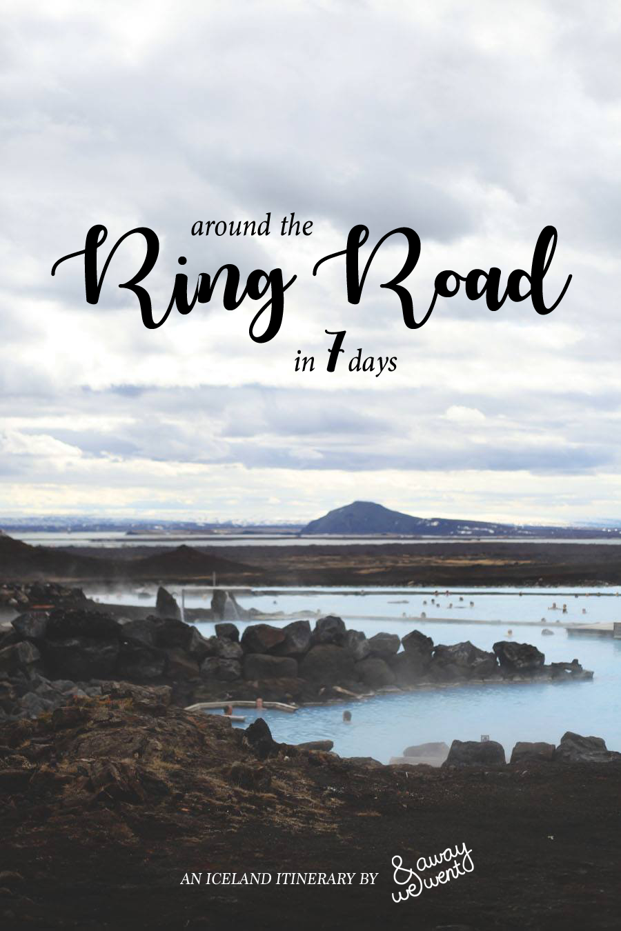 And Away We Went | Around the Ring Road in 7 Days: An Iceland Itinerary