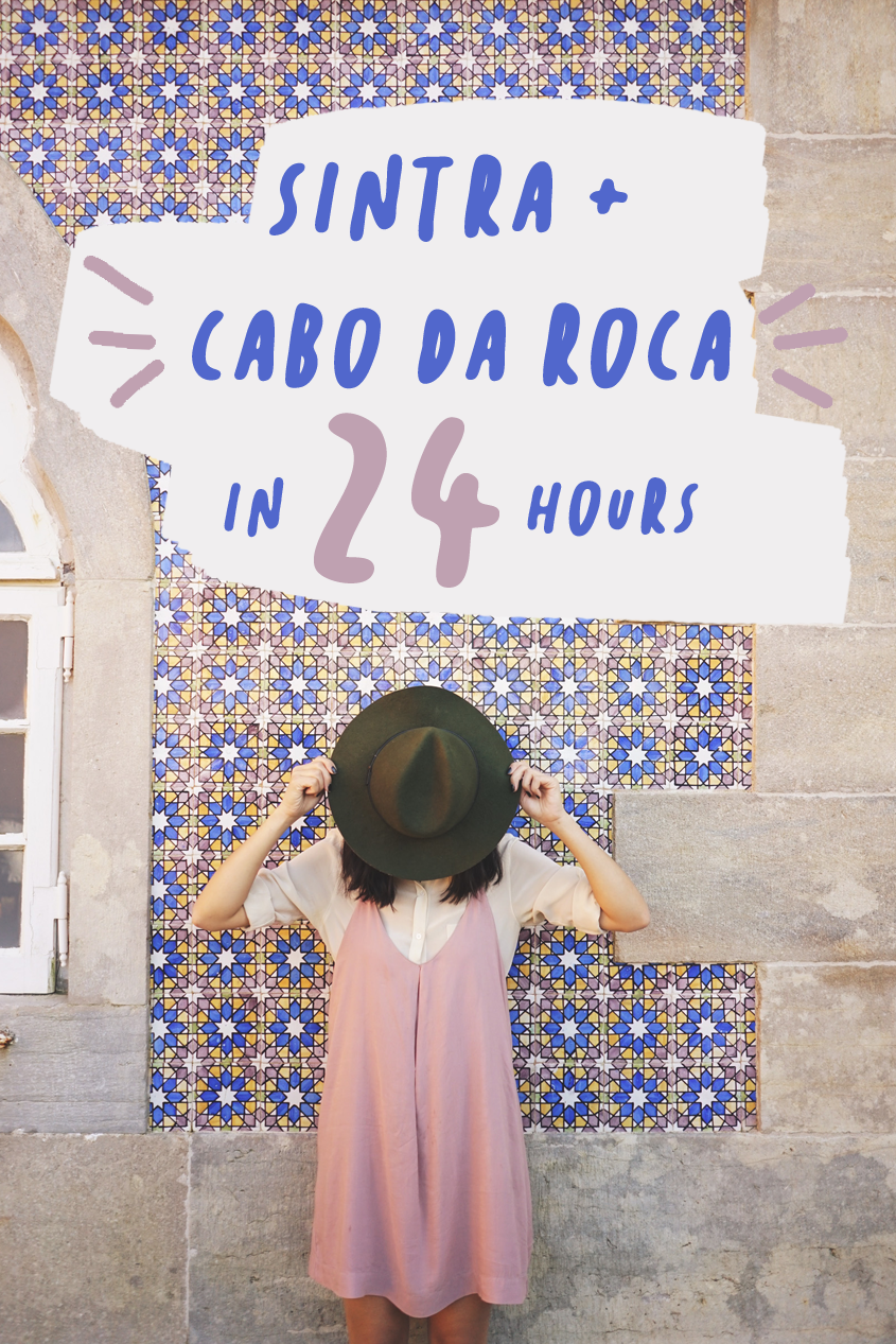 Sintra and Cabo Da Roca in 24 Hours | 1 Day Itinerary | Portugal | #Travel #Wanderlust