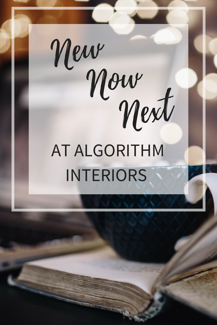 I always make sure that my business is cutting edge with the new technologies and services. I want to help you to get the Home you'll love – and enjoy the process of doing that too. So read on to find out what's New,Now,and Next at Algorithm Interiors.