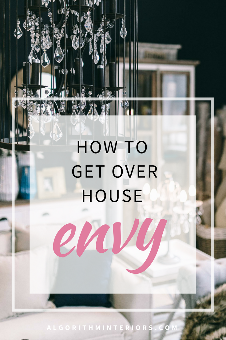 How to get over House Envy!