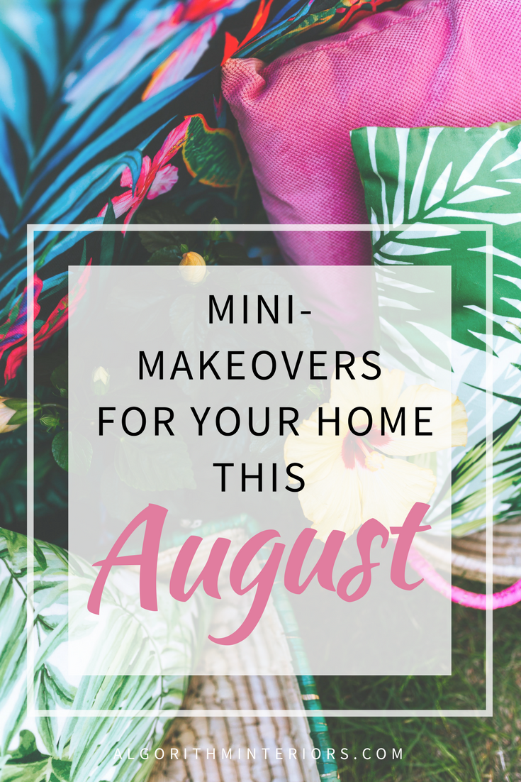 Mini-makeovers for your Home this August