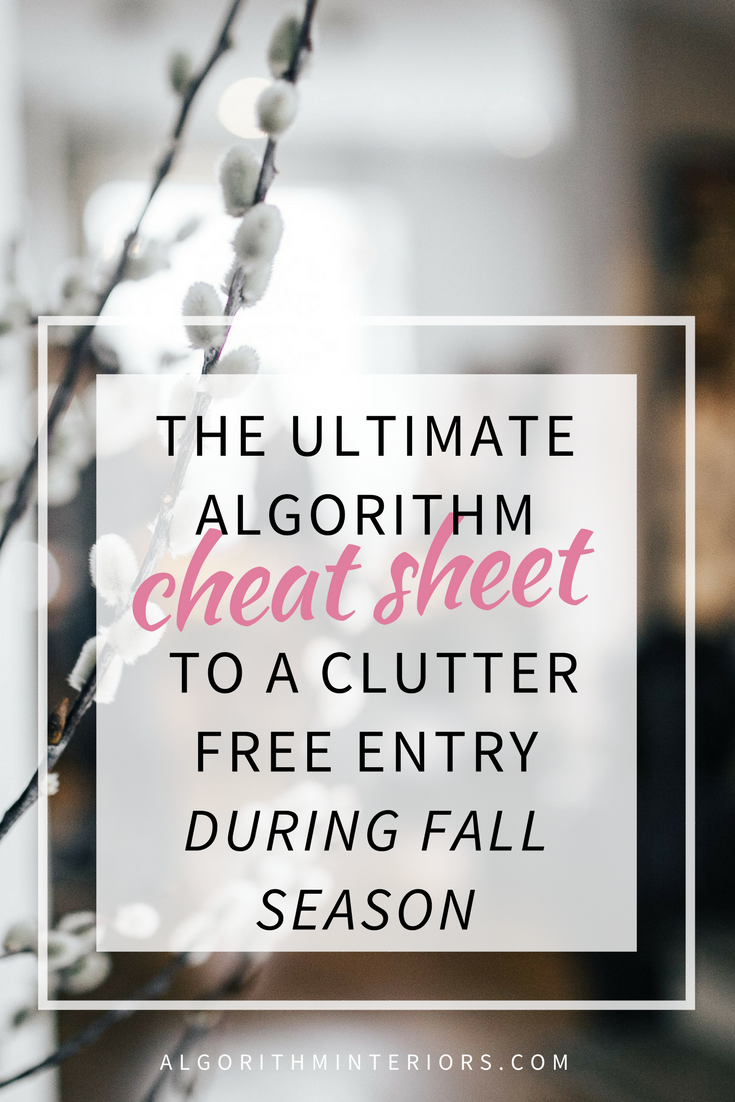 The Ultimate Algorithm (aka Cheat Sheet!) to a Clutter Free Entry during Fall Season