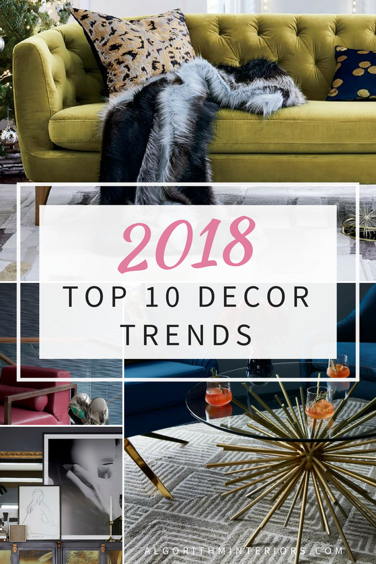 Top 10 Decor Trends to watch for in 2018!