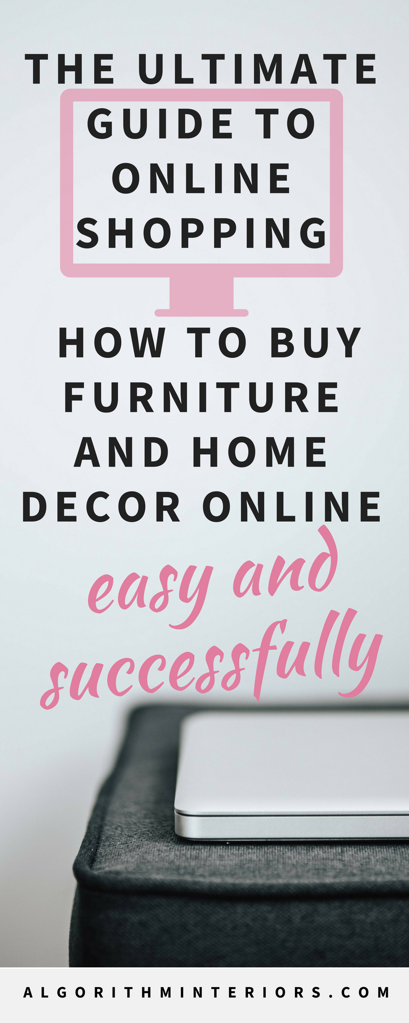The Ultimate Guide to Online Shopping - How to Buy Furniture and Home Decor Online