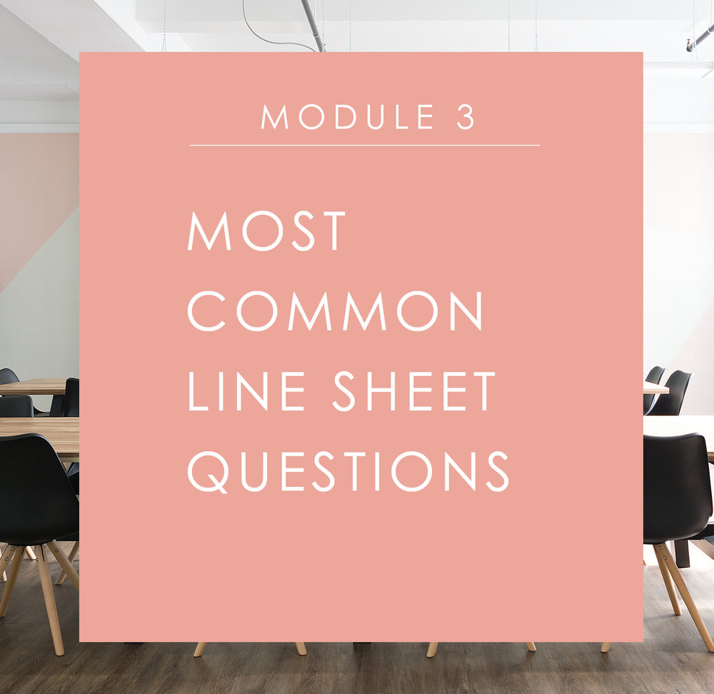 Module 3: Most Common Line Sheet Questions