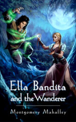 "Book cover for Free Flying Press ""Ella Bandita and the Wanderer"" by Montgomery Mahaffey"