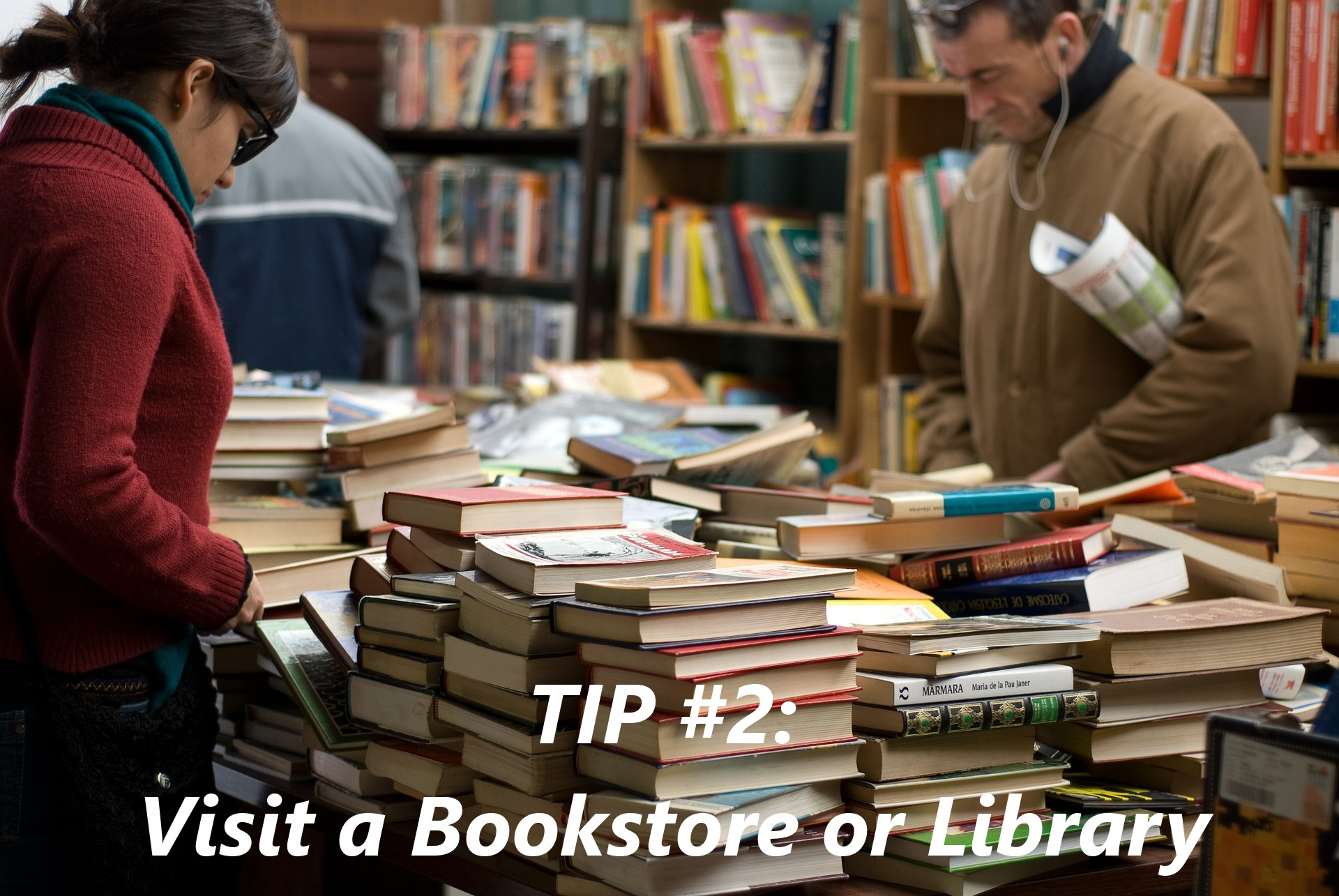 visit a bookstore or library for writing inspiration