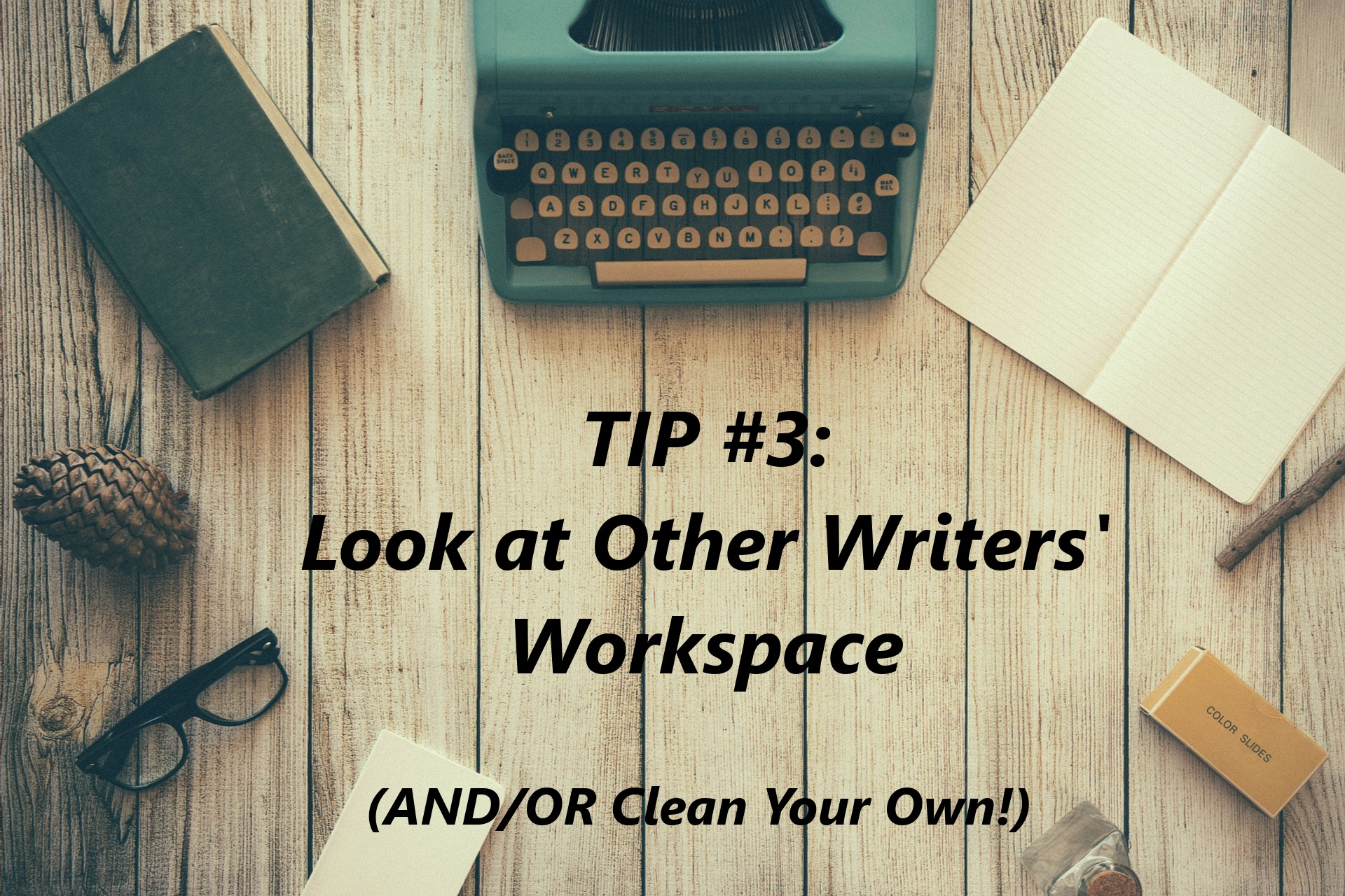for workplace inspiraction check out other authors' workspaces and clean your own